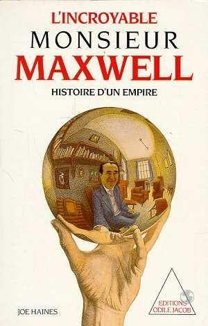L'incroyable monsieur maxwell  - Haines Joe