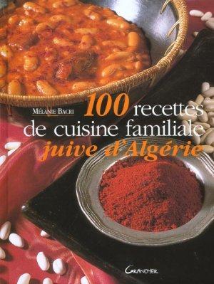 Le fameux livre 100 recettes de cuisine familiale juive d 39 alg rie par m lanie bacri - Recette de cuisine familiale ...