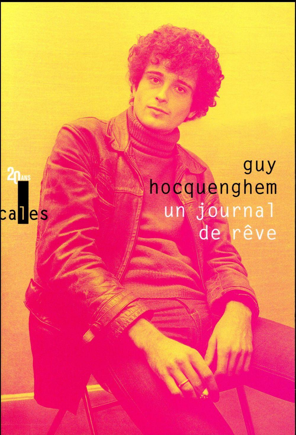 Un journal de rêve ; articles de presse (1970-1987)  - Guy Hocquenghem