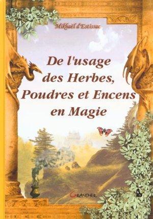 De l'usage des Herbes, Poudres et Encens en Magie 1242984_3154021