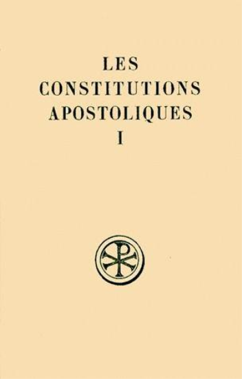 Les constitutions apostoliques t.1 ; livres I-II ; introduction texte critique traduction et notes  - Collectif