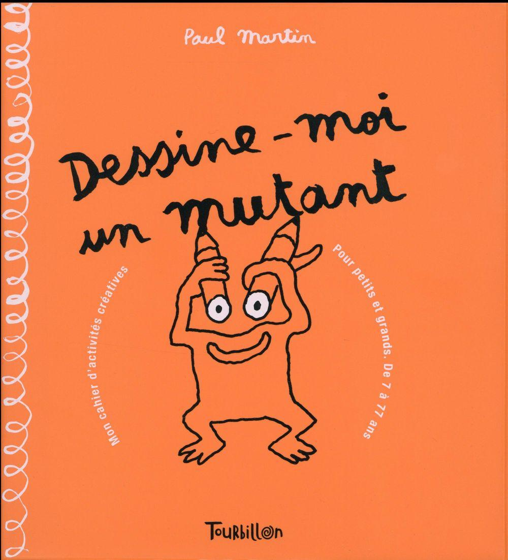 Vente  Dessine-moi un mutant  - Paul Martin