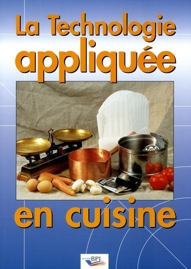 Livre la technologie appliqu e en cuisine dominique for Technologie cuisine