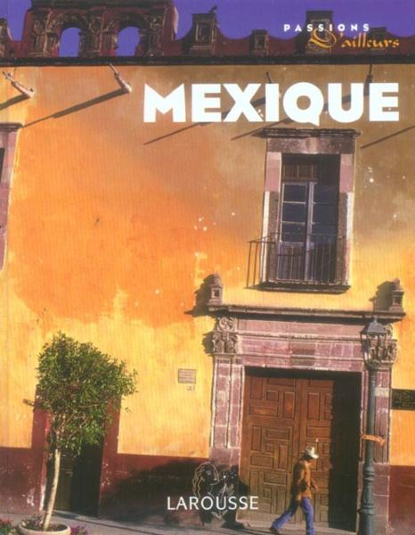 Le Mexique  - Collectif