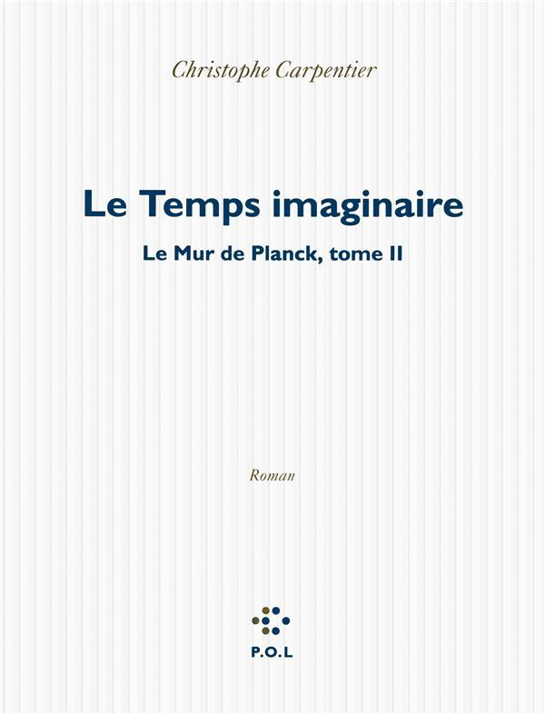 Vente  Le mur de Plank t.2 ; le temps imaginaire  - Christop Carpentier  - Christophe Carpentier