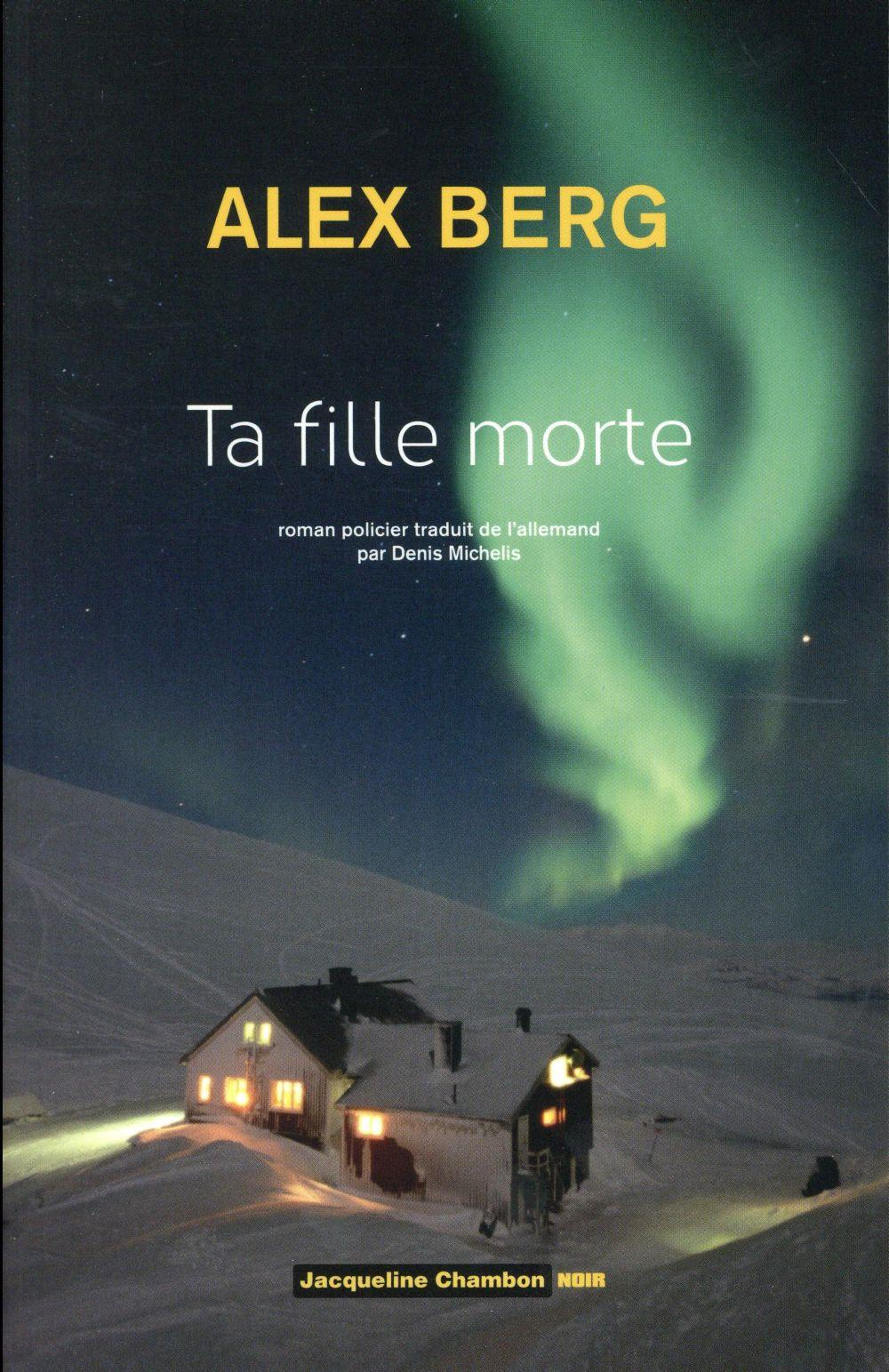 Ta fille morte  - Alex Berg