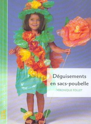 Livre deguisements en sacs poubelle v ronique follet - Deguisement sac poubelle ...