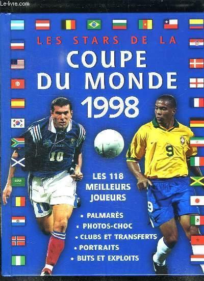 Livre les stars de la coupe du monde 1998 les 118 meilleurs joueurs palmar s photos choc - Palmares coupe du monde des clubs ...