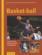 Basket-ball ; approche totale, analyse technique et pédagogique