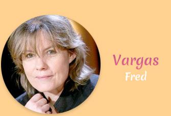 Journée de la femme, tous les livres de Fred Vargas