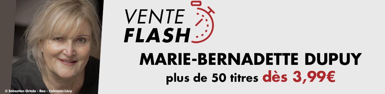 Vente Flash Marie Bernadette Dupuy !