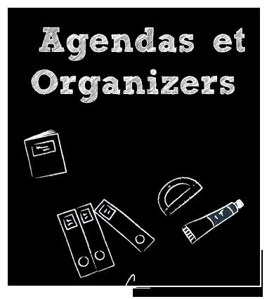 Rentrée Scolaire : Agenda & Organizers