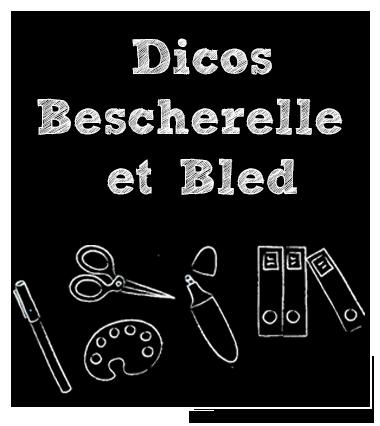 Rentrée Scolaire : Dicos Bescherelle et bled