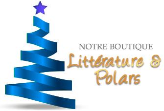 Noël prodigieux : Notre boutique de Littérature & Polars