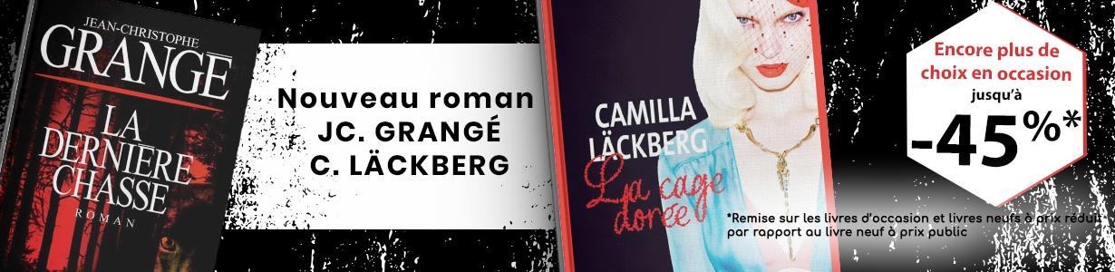 jusqu'à 45% de remise, sur les romans de JC. GRANGE & C.LACKBERG