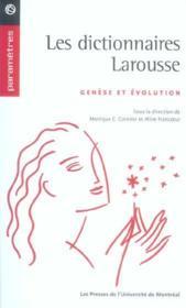 Les dictionnaires Larousse ; genèse et évolution - Intérieur - Format classique