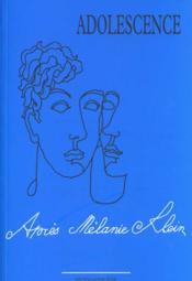 Apres Melanie Klein Revue Adolescence - Couverture - Format classique