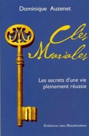Cles Mariales ; Les Secrets D'Une Vie Pleinement Reussie - Couverture - Format classique