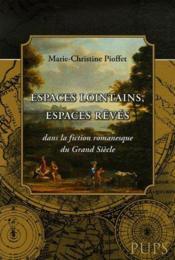 Espaces lointains espaces rêvés dans la fiction romanesque du grand siècle - Intérieur - Format classique