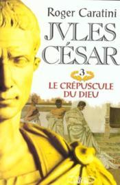 Jules cesar t03 le crepuscule du dieu - Intérieur - Format classique