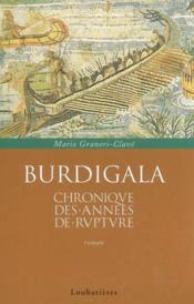 Burdigala, Chronique Des Annees De Rupture - Couverture - Format classique