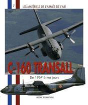 Les matériels de l'armée de l'air t.7 ; C-160 transall ; de 1967 à nos jours - Couverture - Format classique