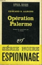 Operation Palerme. Collection : Serie Noire N° 1132 - Couverture - Format classique