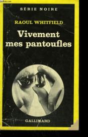 Vivement Mes Pantoufles. ( Les Emeraudes Sanglantes ). Collection : Serie Noire N° 46 - Couverture - Format classique