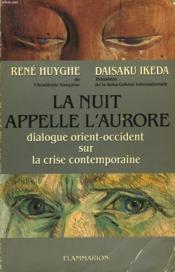 La Nuit Appelle L'Aurore. Dialogue Orient-Occident Sur La Crise Contemporaine. - Couverture - Format classique