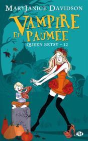 Queen Betsy t.12 ; vampire et paumée - Couverture - Format classique