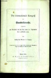 Der International Kongrek Fur Bandelsrecht Abgehalten Zu Bruffel In Der Zeit No% 30. September Bis 6 Ottober 1888 (Plaquette). - Couverture - Format classique