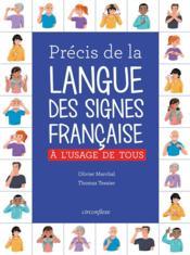 Précis de la langue des signes française ; à l'usage de tous - Couverture - Format classique