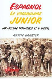 Le Vocabulaire Junior Espagnol Vocabulaire Thematique Et Exercices - Intérieur - Format classique