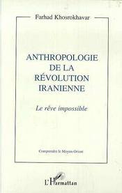 Anthropologie de la révolution iranienne. le rêve impossible - Intérieur - Format classique