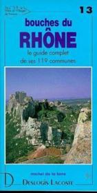 Bouches du Rhône ; le guide complet de ses 119 communes - Couverture - Format classique