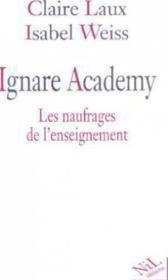 Ignare Academy Les Naufrages De L'Enseignement - Couverture - Format classique