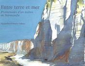Entre terre et mer ; promenades d'un italien en normandie - Intérieur - Format classique