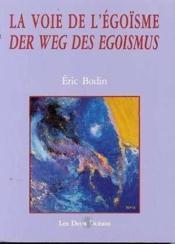 Voie De L'Egoisme (En Francais Et En Allemand) (La) - Couverture - Format classique