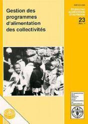 Gestion des programmes d'alimentation des collectivites ; alimentation et nutrition n.23 - Couverture - Format classique