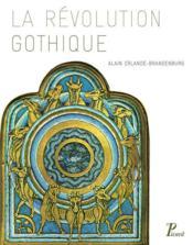 La révolution gothique (1130-1190) - Couverture - Format classique