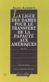 La ligue des dames pour le transfert de la papauté aux Amériques - Couverture - Format classique