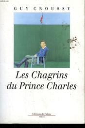 Les Chagrins Du Prince Charles. - Couverture - Format classique
