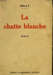 La Chatte Blanche. - Couverture - Format classique
