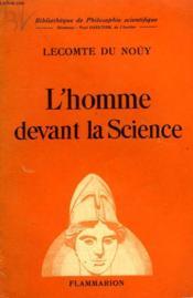 L'Homme Devant La Science. Collection : Bibliotheque De Philosophie Scientifique. - Couverture - Format classique