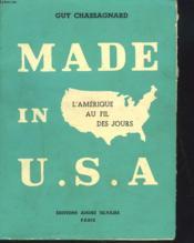 Made In U.S.A. L'Amerique Au Fil Des Jours. - Couverture - Format classique