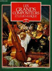 Les Grands Compositeurs Et Leur Musique N°22 - Bach - Couverture - Format classique
