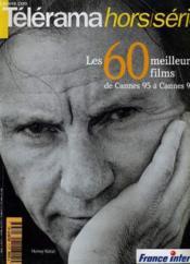 Telerama Hors-Serie - Les 60 Meilleurs Films De Cannes 95 A Cannes 96 - Couverture - Format classique