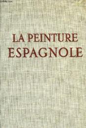La Peinture Espagnole De Velasquez A Picasso - Couverture - Format classique