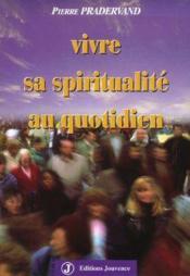Vivre Sa Spiritualite Au Quotidien - Couverture - Format classique