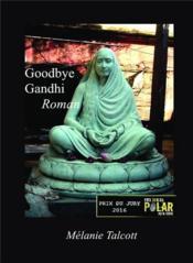 Goodbye Gandhi - Couverture - Format classique
